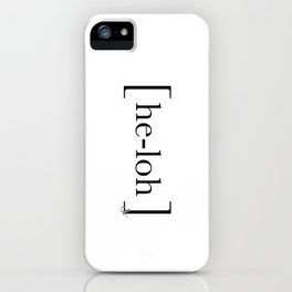 [he-loh] iPhone Case