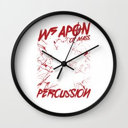 Drummers Musicians Drums Music Lovers Rock Bands Weapon Of Mass Percussion Gift Wall Clock