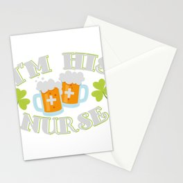 I'm His Nurse St Patricks Day Gift Funny Stationery Cards