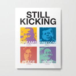 Still Kicking Metal Print