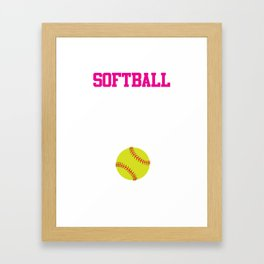Softball There's Nothing Soft About it Funny T-shirt Framed Art Print