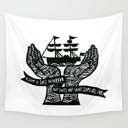 A Ship is Safe in Harbor in Black and White Wall Tapestry