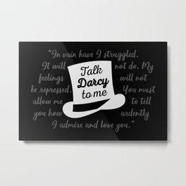 Talk Darcy To Me II Metal Print