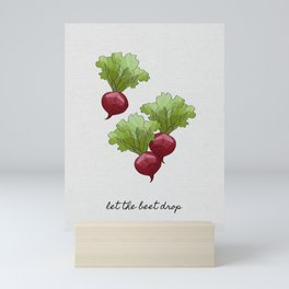 Let The Beet Drop, Food and Drink Mini Art Print