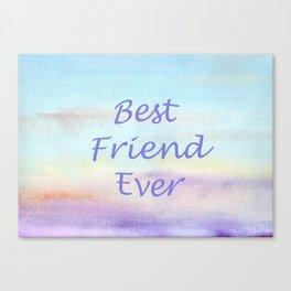 best friend ever Canvas Print