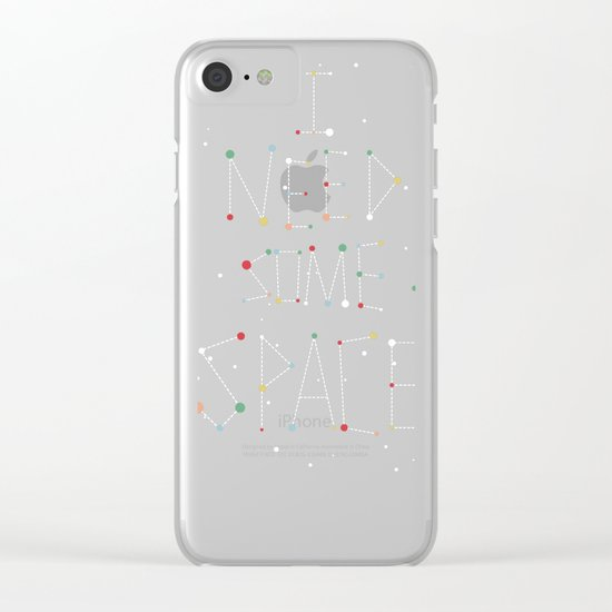 I Need Some Space Clear iPhone Case