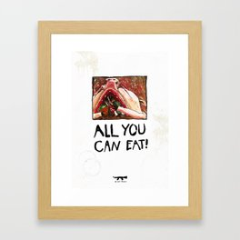 All you can eat Framed Art Print