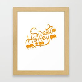 Sweet as Honey but Sting like a Bee? A perfect t-shirt design for Honey And Sweets Lover out there Framed Art Print