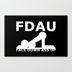FDAU - Face Down Ass Up Canvas Print