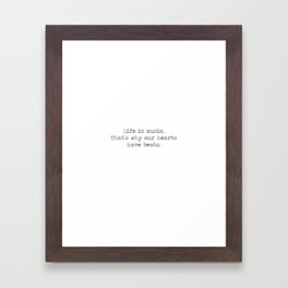 Life is music -quote Framed Art Print