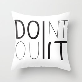 Don't Stop, Don't Give Up Throw Pillow