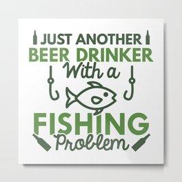 Beer Drinker Fishing Metal Print