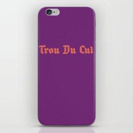 Trou Du Cul iPhone Skin