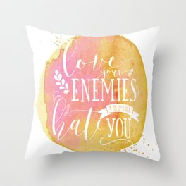 LUKE 6:27 (Love Your Enemies) Throw Pillow