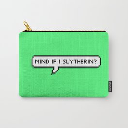 mind if i slytherin? Carry-All Pouch