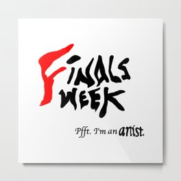 Finals Week... Metal Print