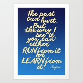 Oh Yes, The Past Can Hurt. Art Print