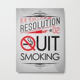 New Year's Resolution #02: Quit smoking Metal Print