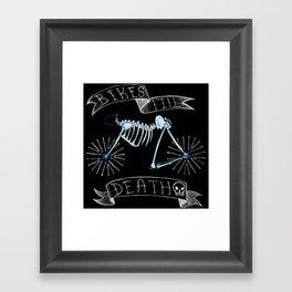 Bikes Till Death Framed Art Print