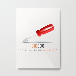 Big Boo | Screwdriver | OITNB Metal Print