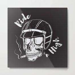 Ride n High Metal Print