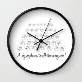 Clapping for all our caregivers Wall Clock
