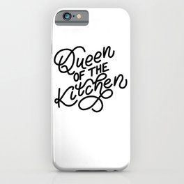 Queen of the kitchen - Funny hand drawn quotes illustration. Funny humor. Life sayings. Sarcastic funny quotes. iPhone Case