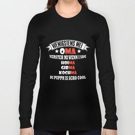 wenigstens mei OMA verteh mi wenn I sog HOIMA GIBMA KOCHMA germany t-shirts Long Sleeve T-shirt