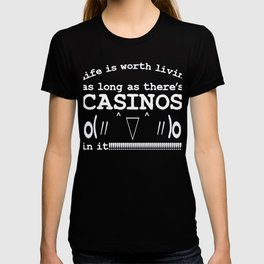 Life is worth living as long as there's CASINOS in it | Rusty Kaomoji T-shirt