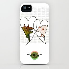 LOVE IN OUR OPINION - LOVE WILL TEAR US APART iPhone Case
