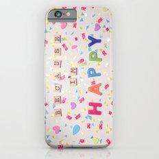 Because I'm Happy Slim Case iPhone 6s
