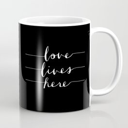 Love Lives Here black and white modern typography minimalism home room wall decor Coffee Mug