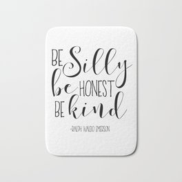 Be Silly Be Honest Be Kind,Be Kind Sign,Home Decor,Quote Prints,Typography Poster,Motivational Poste Bath Mat