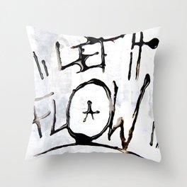 Let it Flow  Throw Pillow