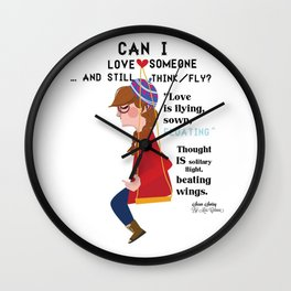 """""""Can I love someone...and still think/fly? Wall Clock"""