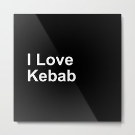 I Love Kebab Metal Print