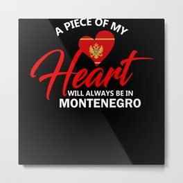 A Piece Of My Heart Will Always Be In Montenegro Metal Print
