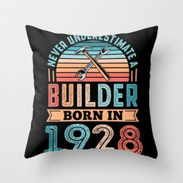 Builder born in 1928 100th Birthday Gift Building Throw Pillow