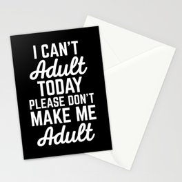 Can't Adult Today Funny Quote Stationery Cards