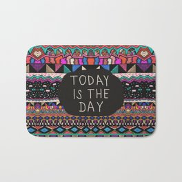 Today is the Day  Bath Mat
