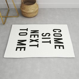 Come sit next to me - Quote Rug