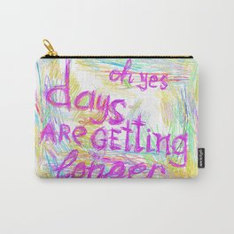 Days Are Getting Longer #01 Carry-All Pouch