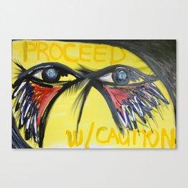 Proceed W/ Caution Canvas Print