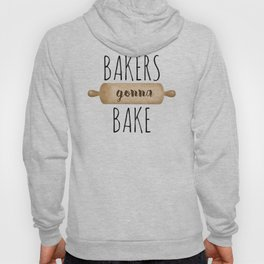 Bakers Gonna Bake Hoody