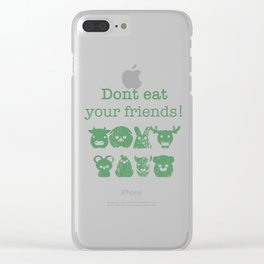 Don't Eat Your Friends Clear iPhone Case