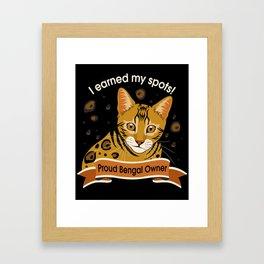 I Earned My Spots! Framed Art Print