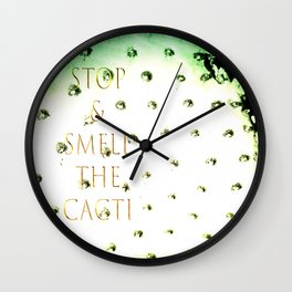 Stop And Smell The Cacti Wall Clock