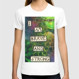 Affirmation #8 I Am Brave and Strong T-shirt