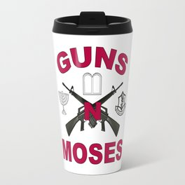 Guns 'n Moses! Travel Mug
