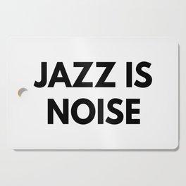 Jazz Is Noise Cutting Board